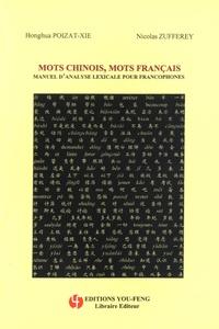 Honghua Poizat-Xie et Nicolas Zufferey - Mots chinois, mots français - Manuel d'analyse lexicale pour les francophones.
