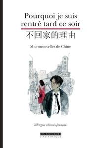 Honghua Poizat-Xie - Pourquoi je suis rentré tard ce soir - Micronouvelles de Chine.