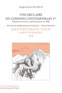 Livres pdf torrents téléchargement gratuit Vocabulaire du chinois contemporain  - Tome 1bis, Exercices pour la préparation au HSK, Série de mots complémentaire pour le niveau 4 - Niveau élémentaire par Honghua Poizat-Xie