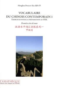 Téléchargez des ebooks pdf gratuits Vocabulaire du chinois contemporain  - Tome 1, Exercices pour la préparation au HSK, Première série de mots en francais FB2 CHM RTF 9782915255867 par Honghua Poizat-Xie