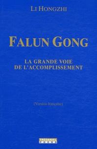 Falun Gong- La grande voie de l'accomplissement - Hongzhi Li |