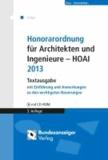 Honorarordnung für Architekten und Ingenieure - HOAI 2013 - Textausgabe mit Einführung und Anmerkungen zu den wichtigsten Neuerungen. Mit CD-ROM (Einzelplatzlizenz) mit den wesentlichen Gesetzesmaterialien.