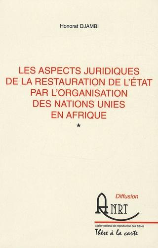 Honorat Djambi - Les aspects juridiques de la restauration de l'Etat par l'Organisation des Nations Unies en Afrique - 2 volumes.