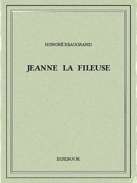 Honoré Beaugrand - Jeanne la fileuse.