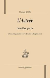 Honoré d' Urfé - L'Astrée - Première partie.