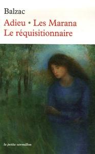 Honoré de Balzac - Adieu ; Les Marana ; Le réquisitionnaire.