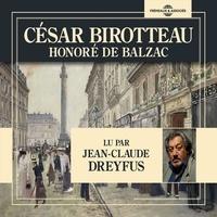 Honoré de Balzac et Jean-Claude Dreyfus - César Birotteau.