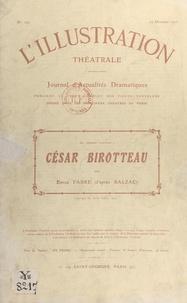 Honoré de Balzac et Émile Fabre - César Birotteau - Pièce en cinq actes.