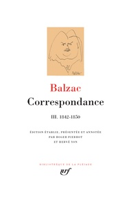 Honoré de Balzac - Correspondance - Tome 3, 1842-1850.