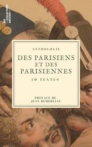Honoré de Balzac et Louis Adrien Huart - Des Parisiens et des Parisiennes - 10 textes issus des collections de la BnF.