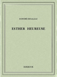 Honoré de Balzac - Esther heureuse.