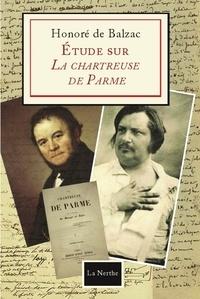 Honoré de Balzac - Etude sur la Chartreuse de Parme.