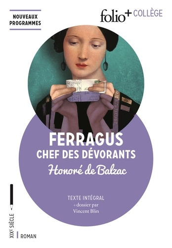 Honoré de Balzac - Ferragus, chef des Dévorants.
