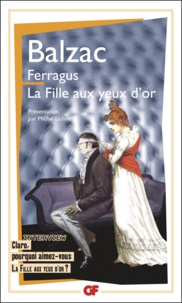 Honoré de Balzac - Ferragus ; La fille aux yeux d'or.