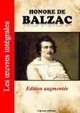 Honoré de Balzac - Honoré de Balzac - Les oeuvres complètes (Edition augmentée).