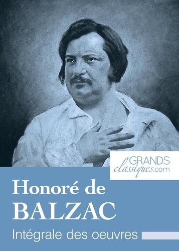 Honoré de Balzac et  GrandsClassiques.com - Honoré de Balzac - Intégrale des œuvres.