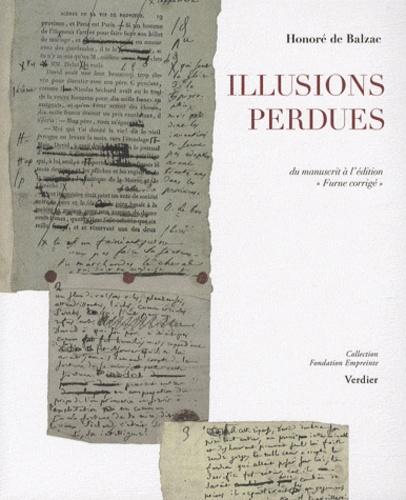 """Honoré de Balzac - Illusions perdues - Du manuscrit à l'édition """"Furne corrigée""""."""