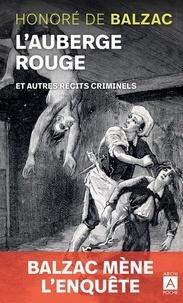 Honoré de Balzac - L'auberge rouge - Et autres récits criminels. La vendetta ; La grande bretèche ; Une ténébreuse affaire.