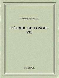 Honoré de Balzac - L'élixir de longue vie.