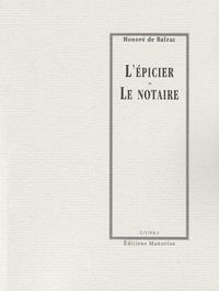 Honoré de Balzac - L'Epicier - Le Notaire.