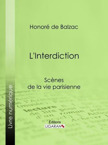 Honoré de Balzac et  Ligaran - L'Interdiction.