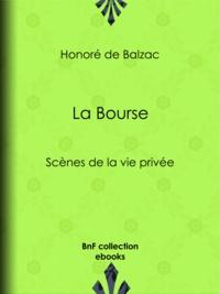 Honoré de Balzac - La Bourse - Scènes de la vie privée.