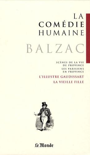 Honoré de Balzac - La Comédie humaine Tome 14 : L'illustre Gaudissart ; La muse du département ; La vieille fille ; Le cabinet des antiques.
