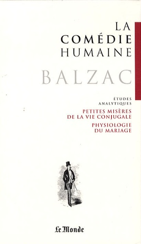 Honoré de Balzac - La Comédie humaine Tome 23 : Physiologie du mariage ; Petites misères de la vie conjugale.