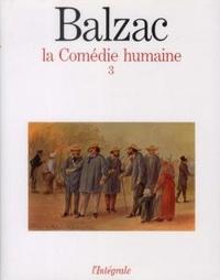 Honoré de Balzac - La Comédie humaine Tome 3 : .