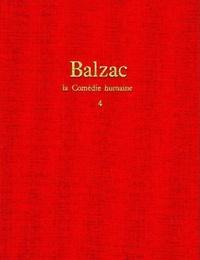 Honoré de Balzac - La Comédie humaine Tome 4 : .