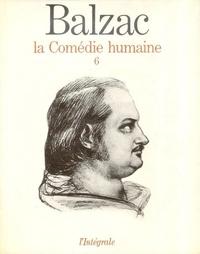 Honoré de Balzac - La Comédie humaine Tome 6 : .
