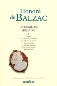 Honoré de Balzac - La Comédie humaine - Tome 2, Ferragus ; La Duchesse de Langeais ; La Fille aux yeux d'or ; César Birotteau ; La Maison Nucingen ; Splendeurs et misères des courtisanes.