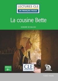 Honoré de Balzac - La cousine Bette - Niveau 3 B1. 1 CD audio MP3