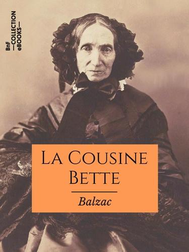 La Cousine Bette. Les Parents pauvres - Scènes de la vie parisienne
