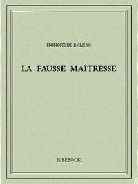 Honoré de Balzac - La fausse maîtresse.