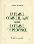 Honoré de Balzac - La femme comme il faut - uivi de La femme de province.