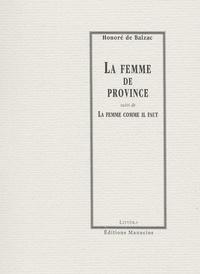 Honoré de Balzac - La Femme de province - suivi de La Femme comme il faut.