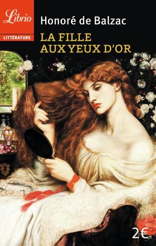 Honoré de Balzac - La fille aux yeux d'or - Dernier épisode de l'Histoire des Treize.