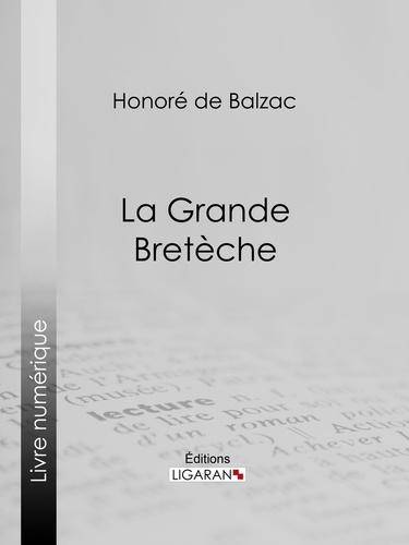 Honoré de Balzac et  Ligaran - La Grande Bretèche.