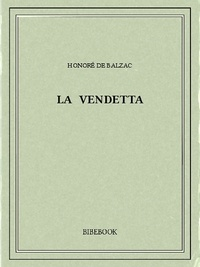 Honoré de Balzac - La vendetta.
