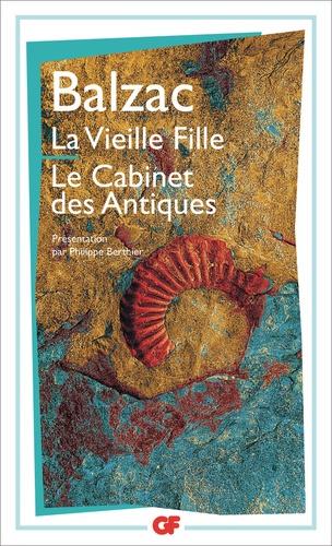 Honoré de Balzac - La Vieille fille. Le Cabinet des antiques.