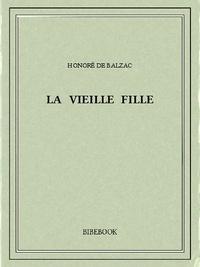 Honoré de Balzac - La vieille fille.
