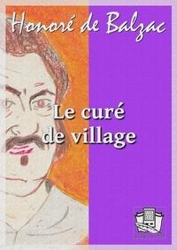 Honoré de Balzac - Le curé de village.