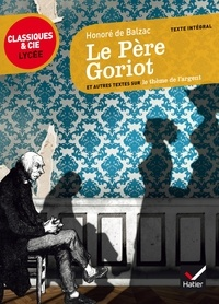 Honoré de Balzac et Gabrielle Saïd - Le Père Goriot - et autres textes sur le thème de l'argent.