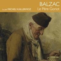 Honoré de Balzac et Michel Vuillermoz - Le père Goriot.