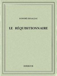 Honoré de Balzac - Le réquisitionnaire.