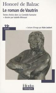 Honoré de Balzac - Le roman de Vautrin - Textes choisis dans La Comédie Humaine.