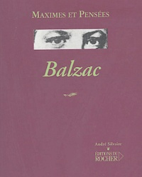Honoré de Balzac - Maximes et pensées.