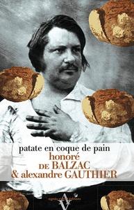 Honoré de Balzac et Alexandre Gauthier - Patate en coque de pain.