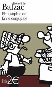 Honoré de Balzac - Philosophie de la vie conjugale.
